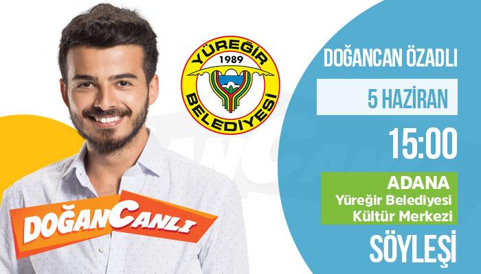 Doğancan Adana'da!